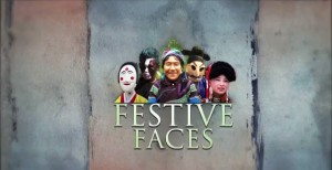 Festive Faces - Travel & Culture Documentary Series